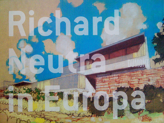 Exhibition: Richard Neutra in Europe (1960–1970) | Novità
