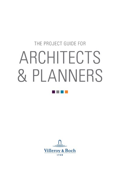 Villeroy & Boch | THE PROJECT GUIDE FOR ARCHITECTS & PLANNERS