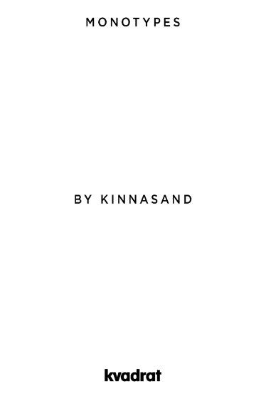 MONOTYPES BY KINNASAND