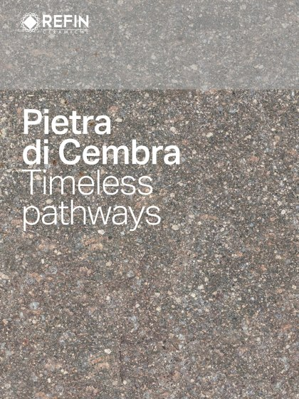 Pietra di Cembra Timeless pathways