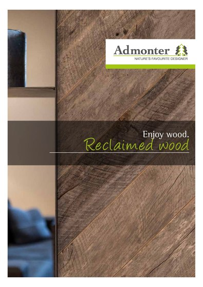 Enjoy wood. Reclaimed wood