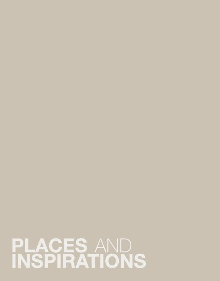 PLACES AND INSPIRATIONS