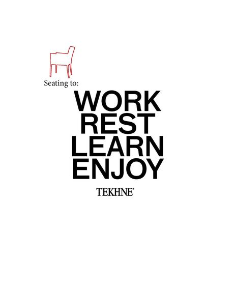 Tekhne Seating to: Work Rest Learn Enjoy