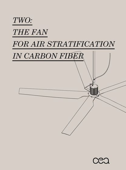 TWO: THE FAN FOR AIR STRATIFICATION IN CARBON FIBER