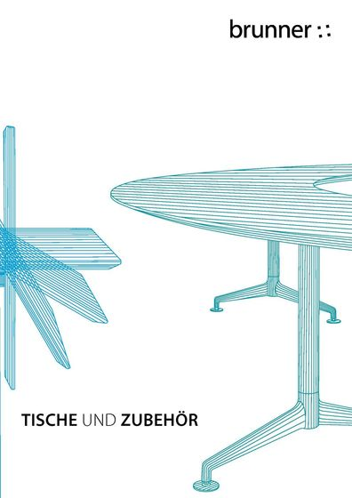 Brunner Tische und Zubehör