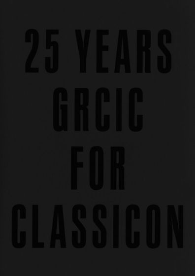 25 YEARS GRCIC FOR CLASSICON
