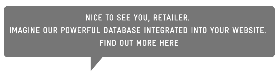 Nice to see you, retailer. Imagine our powerful database integrated into your website. Find out more here