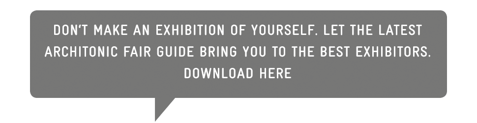 Don't make an exhibition of yourself. Let the latest Architonic fair guide bring you to the best exhibitors. Download here